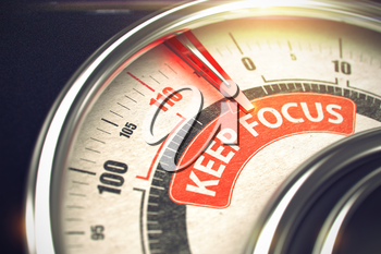 Keep Focus - Red Label on the Conceptual Gauge with Needle. Business Mode Concept. Keep Focus - Conceptual Meter with Red Caption on It. Horizontal image. 3D.