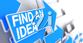 Find An Idea, Message on the Blue Pointer. Find An Idea - Blue Arrow with a Text Indicates the Direction of Movement. 3D.