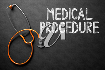 Medical Concept: Medical Procedure -  Black Chalkboard with Hand Drawn Text and Orange Stethoscope. Top View. Black Chalkboard with Medical Procedure - Medical Concept. 3D Rendering.