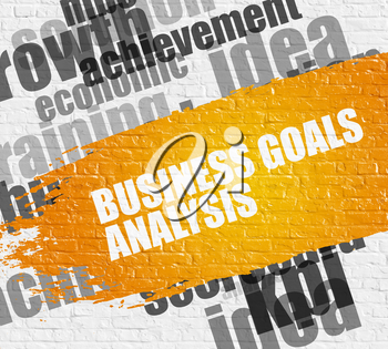 Business Education Concept: Business Goals Analysis on Brickwall Background with Wordcloud Around It. Business Goals Analysis on the Yellow Brush Stroke.