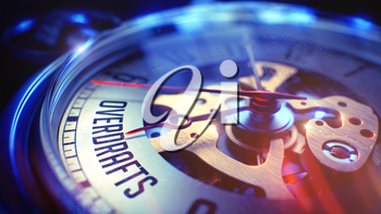 Overdrafts. on Pocket Watch Face with Close View of Watch Mechanism. Time Concept. Vintage Effect. Pocket Watch Face with Overdrafts Wording on it. Business Concept with Lens Flare Effect. 3D.