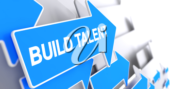 Build Talent, Inscription on Blue Arrow. Build Talent - Blue Arrow with a Label Indicates the Direction of Movement. 3D Render.