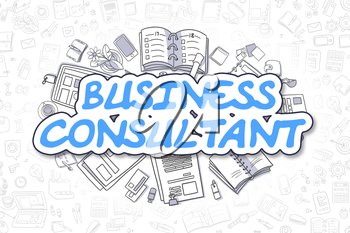 Business Consultant - Sketch Business Illustration. Blue Hand Drawn Word Business Consultant Surrounded by Stationery. Cartoon Design Elements.
