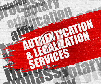 Education Concept: Authentication And Legalization Services - on the White Wall with Wordcloud Around. Modern Illustration. Authentication And Legalization Services on Red Distressed Brush Stroke.