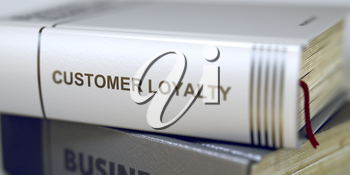 Book Title of Customer Loyalty. Stack of Books with Title - Customer Loyalty. Closeup View. Customer Loyalty Concept on Book Title. Blurred Image. Selective focus. 3D Rendering.