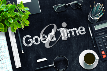 Good Time - Black Chalkboard with Hand Drawn Text and Stationery. Top View. 3d Rendering. Toned Image.