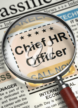 Newspaper with Vacancy Chief HR Officer. Illustration of Small Ads of Job Search of Chief HR Officer in Newspaper with Magnifier. Job Search Concept. Selective focus. 3D Rendering.