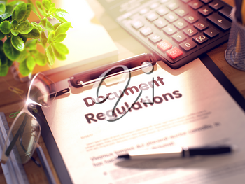 Document Regulations. Business Concept on Clipboard. Composition with Clipboard, Calculator, Glasses, Green Flower and Office Supplies on Office Desk. 3d Rendering. Toned and Blurred Image.