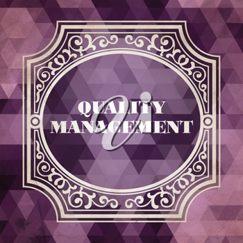 Quality Management Concept. Vintage design. Purple Background made of Triangles.
