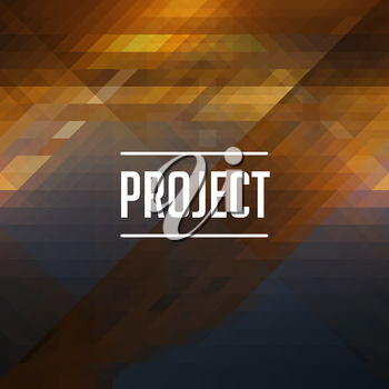 Project inscription on made of triangles background, color flow effect.