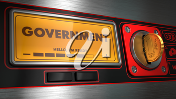 Government  - Inscription on Display of Vending Machine. Political Concept.
