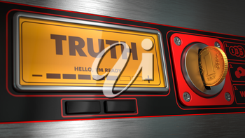 Truth  - Inscription on Display of Vending Machine.