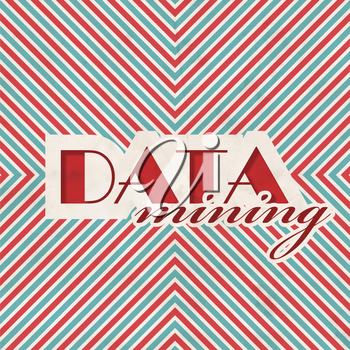 Data Mining Concept on Red and Blue Striped Background.