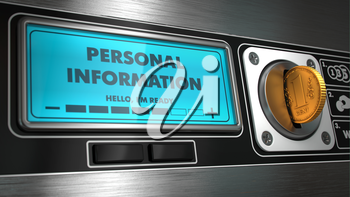 Personal Information - Inscription on Display of Vending Machine. Business Concept.