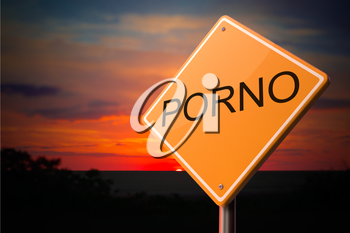 Porno on Warning Road Sign on Sunset Sky Background.