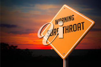 Sore Throat on Warning Road Sign on Sunset Sky Background.