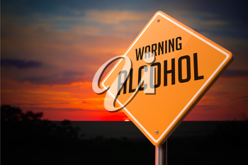Alcohol on Warning Road Sign on Sunset Sky Background.
