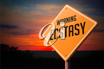 Ecstasy on Warning Road Sign on Sunset Sky Background.