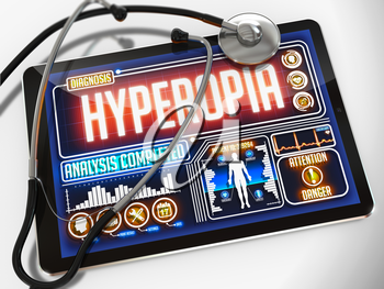 Hyperopia - Diagnosis on the Display of Medical Tablet and a Black Stethoscope on White Background.