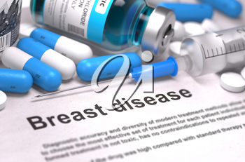 Diagnosis - Breast Disease. Medical Report with Composition of Medicaments - Blue Pills, Injections and Syringe. Blurred Background with Selective Focus.