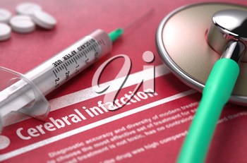 Cerebral infarction - Medical Concept with Blurred Text, Stethoscope, Pills and Syringe on Red Background. Selective Focus.
