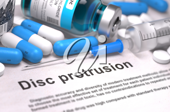 Disc Protrusion - Printed Diagnosis with Blue Pills, Injections and Syringe. Medical Concept with Selective Focus.