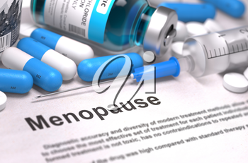 Diagnosis - Menopause. Medical Report with Composition of Medicaments - Blue Pills, Injections and Syringe. Blurred Background with Selective Focus.
