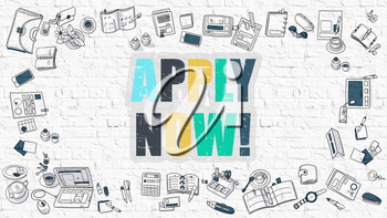 Apply Now. Multicolor Inscription on White Brick Wall with Doodle Icons Around. Apply Now Concept. Modern Style Illustration with Doodle Design Icons. Apply Now on White Brickwall Background.