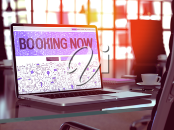 Modern Workplace with Laptop Showing Landing Page in Doodle Design Style with Text Booking Now. Toned Image with Selective Focus. 3d Render.