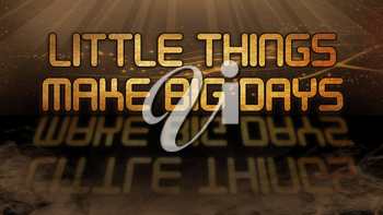Gold quote with mystic background - Little things make big days