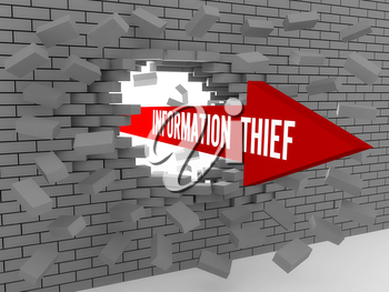 Arrow with words Information Thief breaking brick wall. Concept 3D illustration.