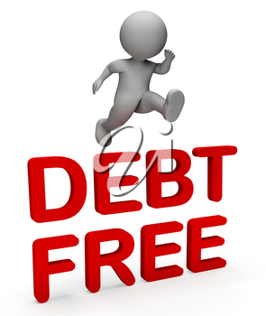 Debt Free Meaning Financial Obligation And Liability 3d Rendering