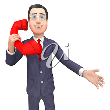 Calling Talking Meaning Business Person And Phone 3d Rendering