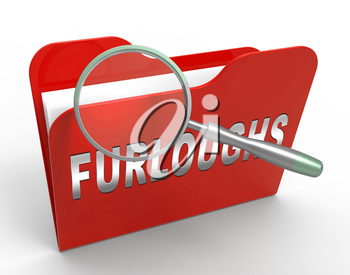Furloughed Or Laid Off Employees Folder Of Documents. Temporary Shutdown Causing Layoffs From Bad Economy Or Coronavirus - 3d Illustration