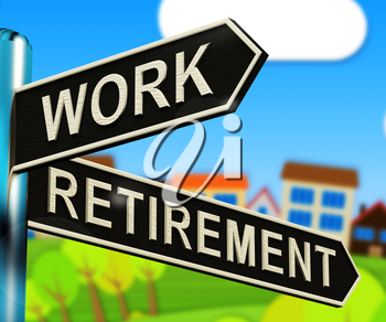 Work Or Retire Signpost Shows Choice Of Working 3d Illustration