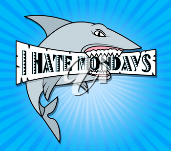 Hate Monday Quotes - Shark Sign Board - 3d Illustration